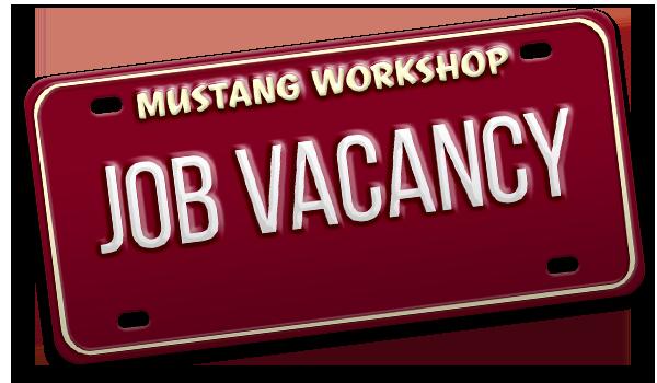 Vacancy Mustang Workshop